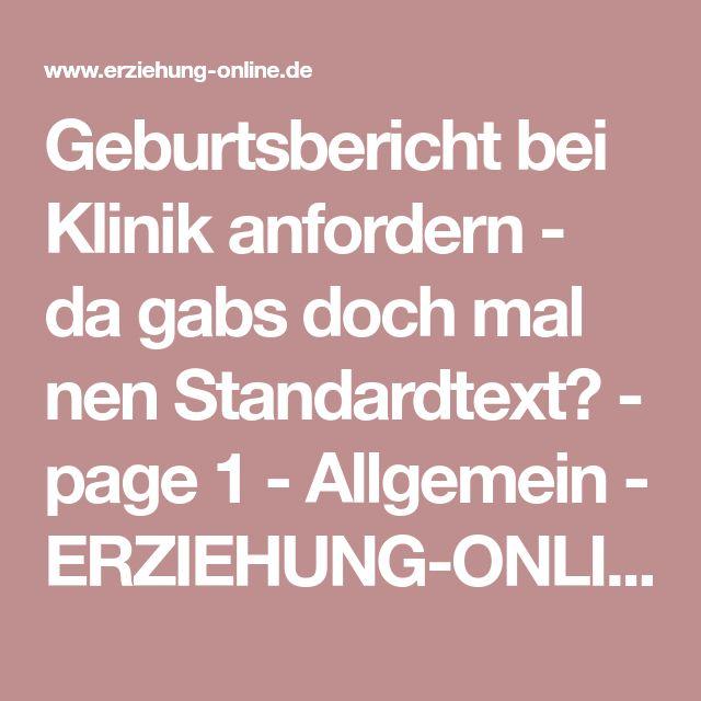 Geburtsbericht bei Klinik anfordern - da gabs doch mal nen Standardtext? - page 1 - Allgemein - ERZIEHUNG-ONLINE - Forum