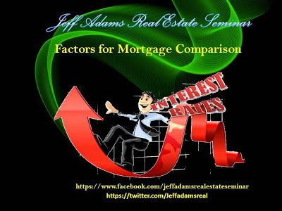 Jeff Adams Tips Top five Factors for Mortgage Comparison Can you select from a huge range of home loans  available from various lenders. The most excellent deal for you is out there. The most effective strategy for  this is mortgage comparison.