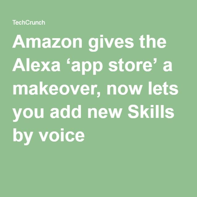 Amazon gives the Alexa 'app store' a makeover, now lets you add new Skills by voice