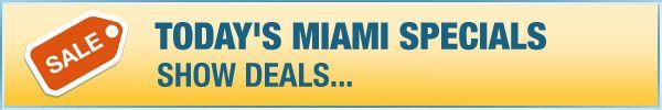 Today's Miami Specials
