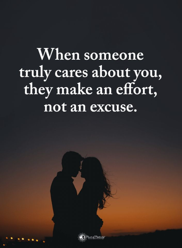 When Someone Truly Cares About You They Make An Effort Not An Excuse Loyalty Quotes 101 Quotes Loyalty Quotes Teenager Quotes About Life Mindset Quotes