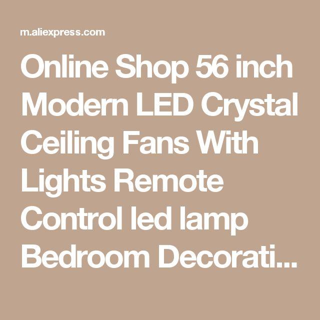 Online Shop 56 inch Modern LED Crystal Ceiling Fans With Lights Remote Control led lamp Bedroom Decorative home fan ventilador de teto 220V | Aliexpress Mobile