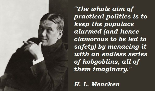 September 12, 1880: H.L. Mencken Is Born. Mencken's words, unfortunately, are just as true today....