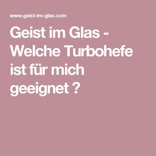 Geist im Glas - Welche Turbohefe ist für mich geeignet ?