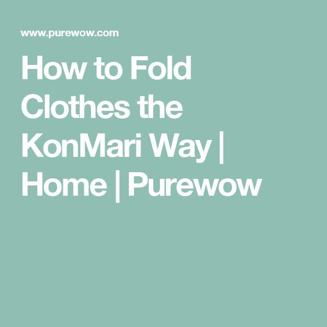 How to Fold Clothes the KonMari Way | Home | Purewow