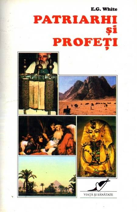 E.G. White - Patriarhi și profeți