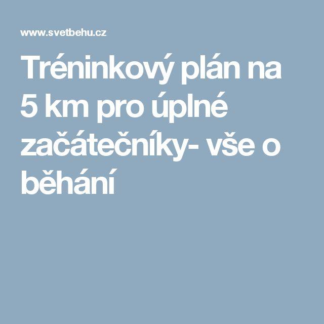 Tréninkový plán na 5 km pro úplné začátečníky- vše o běhání