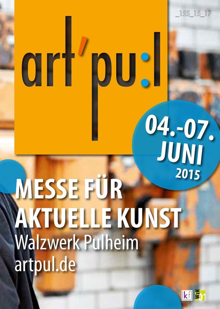 Messe für aktuelle Kunst  Vernissage 04.05.2015 um 19 Uhr 05.05.2015 von 16 - 22 Uhr 06.05.2015 von 11 - 20 Uhr  07.05.2015 von 11 - 18 Uhr  Wo: Walzwerk Pulheim Rommerskirchener Str. 21  50259 Pulheim www.artpul.de