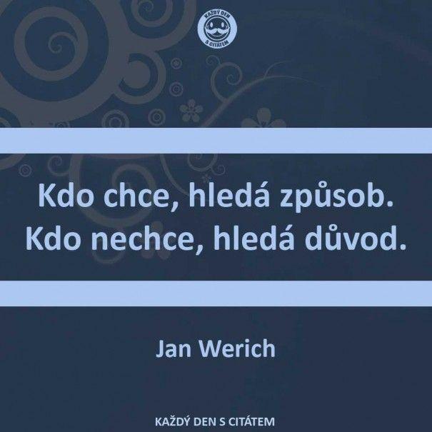citáty - Kdo chce, hledá způsob, kdo nechce, jan werich