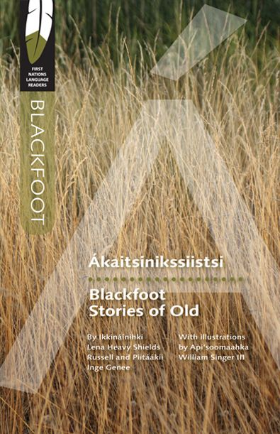 Blackfoot Stories of Old: First Nations Language Reader