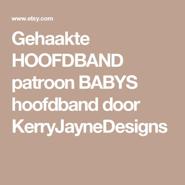 Gehaakte HOOFDBAND patroon BABYS hoofdband door KerryJayneDesigns