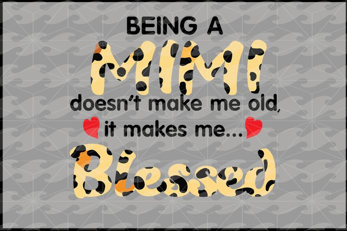 Download Being a mimi doesn't make me old it makes me blessed, mimi ...