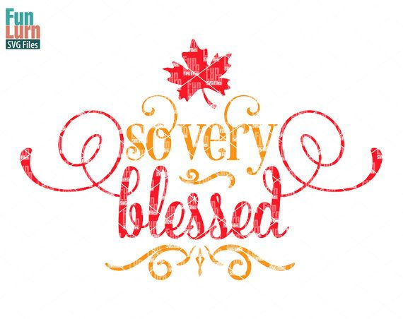 So very blessed svg Thanksgiving SVG maple leaf by FunLurnSVG
