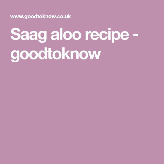 Saag aloo recipe - goodtoknow