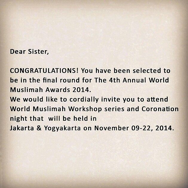 Dear sisters, if you receive this ANNOUNCEMENT LETTER from the desk of Founder & CEO #WMF. You are selected as the finalist! Please share this info to @theworldmuslimah @wardahbeauty and celebrate with hashtag #WorldMuslimah2014 #finalist