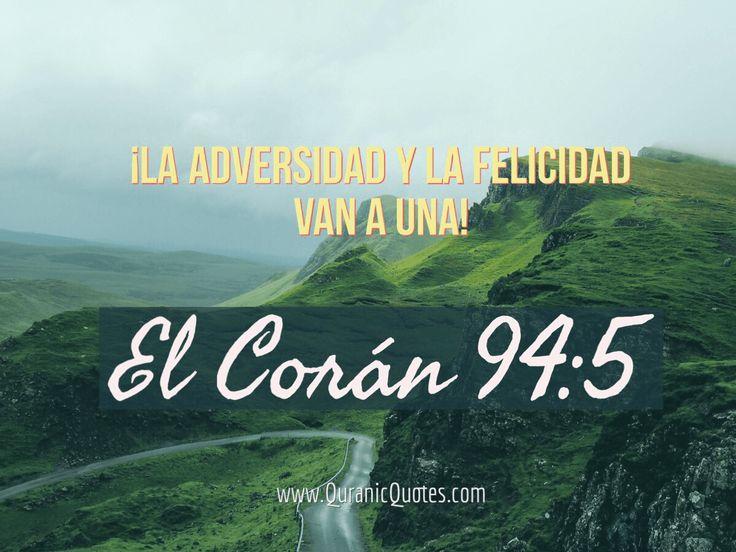 #37 El Corán 94:05 (Surah al-Inshirah) So verily, with every difficulty, there is relief. ¡La adversidad y la felicidad van a una!