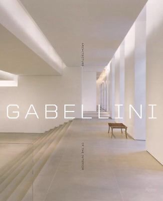 Gabellini : Architecture of the Interior by Michael Gabellini (2008, Hardcover)