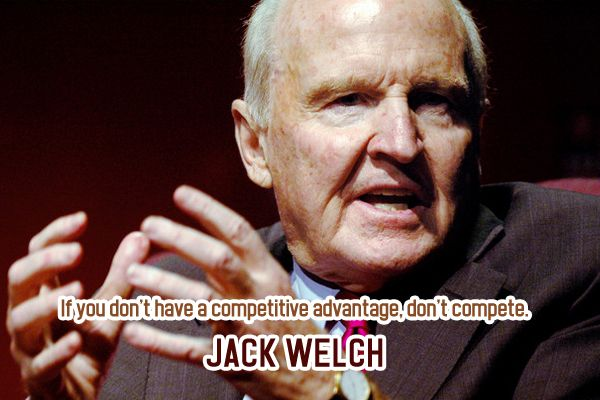 """""""If you don't have a competitive advantage, dont't compete."""""""