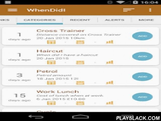 WhenDidI Lite - Event Logger  Android App - playslack.com , WhenDidI is a powerful fully configurable personnel events tracker, with widget support, alerts, backup capabilities to your local SD card and Dropbox, and a full range of functions to easily manage and analyse your events. You can even send your events list by email through Androids share facility.Some examples on what you could set up with WhenDidI to track are- How many calories you consumed- How many pints of alcohol drank- Cost…