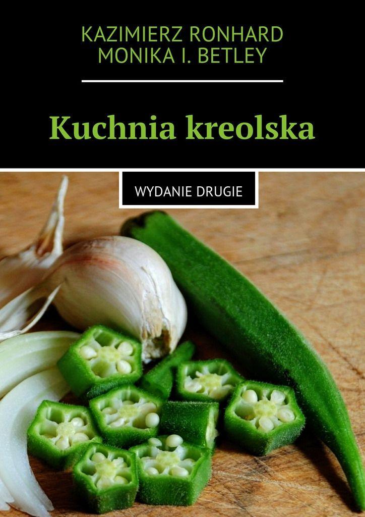 Kuchnia kreolska - Kazimierz Ronhard - Ridero