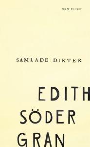 Edith Södergran og jeg har grått våre tårer av glede og sorg sammen gjennom livet.