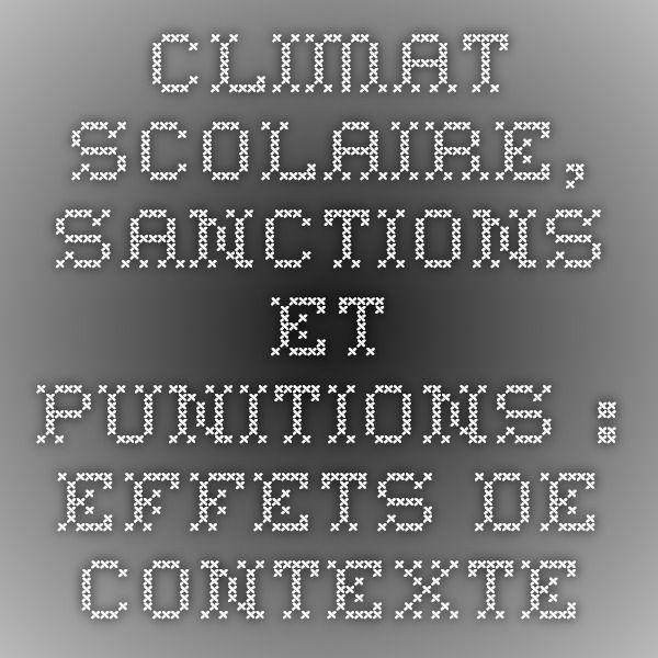 Climat scolaire, sanctions et punitions : effets de contexte