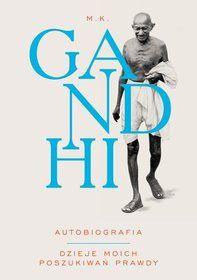 Autobiografia. Dzieje moich poszukiwań prawdy-Gandhi Mahatma
