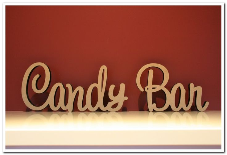 Decoroo Australia, custom made wooden words, names, letters and signs. - 10cm tall Freestanding wooden word phrase Candy Bar, $13.30 (http://www.decoroo.com.au/10cm-tall-freestanding-wooden-word-phrase-candy-bar/)