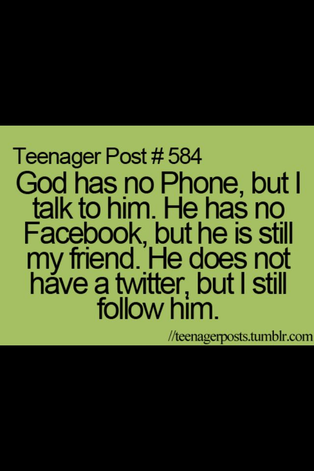Wow! Teenager Post #584 I didn't expect this in a Teenager Post but SO true! <3