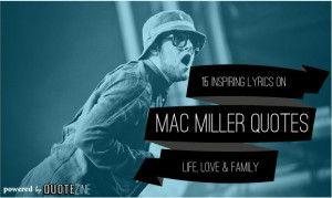 Mac Miller Quotes: 15 Inspiring Lyrics on Life, Love and Family