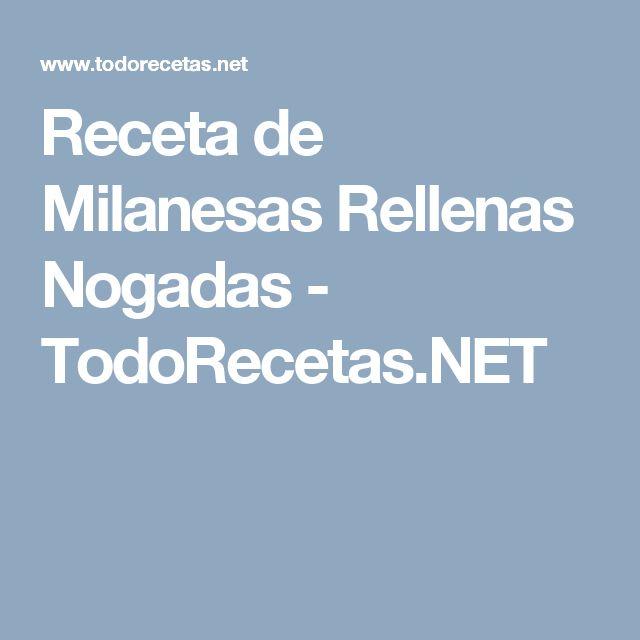 Receta de Milanesas Rellenas Nogadas - TodoRecetas.NET