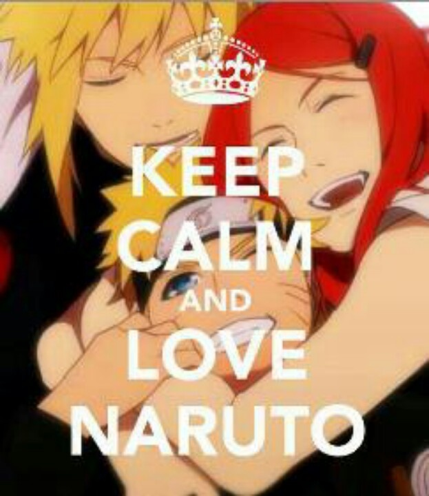 Keep calm and love Naruto (picture of Naruto and his parents <3 <3 ) Alright I'll  pin another keep calm.