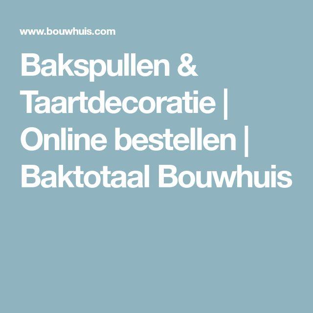 Bakspullen & Taartdecoratie | Online bestellen | Baktotaal Bouwhuis