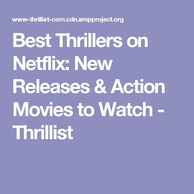 Best Thrillers on Netflix: New Releases & Action Movies to Watch - Thrillist