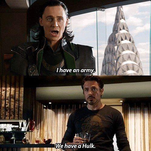 То чувство, когда не всё учёл при захвате мира    Локи и Тони Старк:  — У меня армия  — А у нас Халк!    #мстители