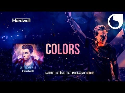 Hardwell & Tiësto Ft. Andreas Moe - Colors (Album Version) #UnitedWeAre