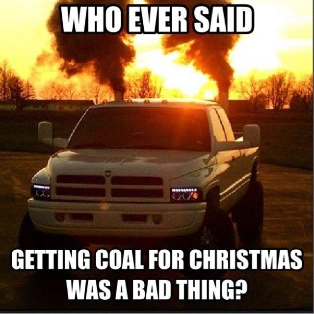 Who ever said getting coal for Christmas was bad? Lol! #diesel #christmas