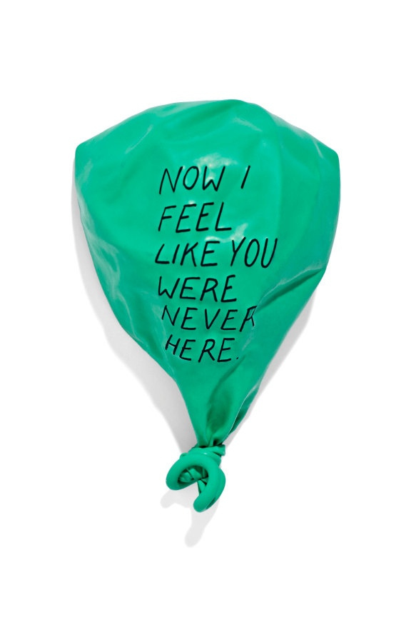 Now I feel like you were never here. $10,00, via Etsy. http://inflateddeflated.com/