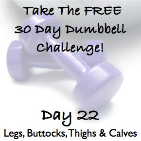 30 Day Dumbbell Challenge ~ Legs, Buttocks, Thighs
