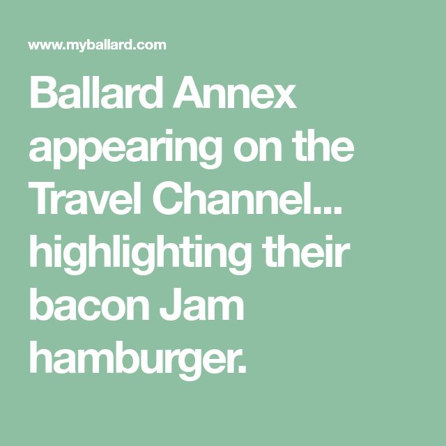 Ballard Annex appearing on the Travel Channel... highlighting their bacon Jam hamburger.