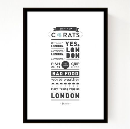 Typographic print by *leik – film dialogue from snatch