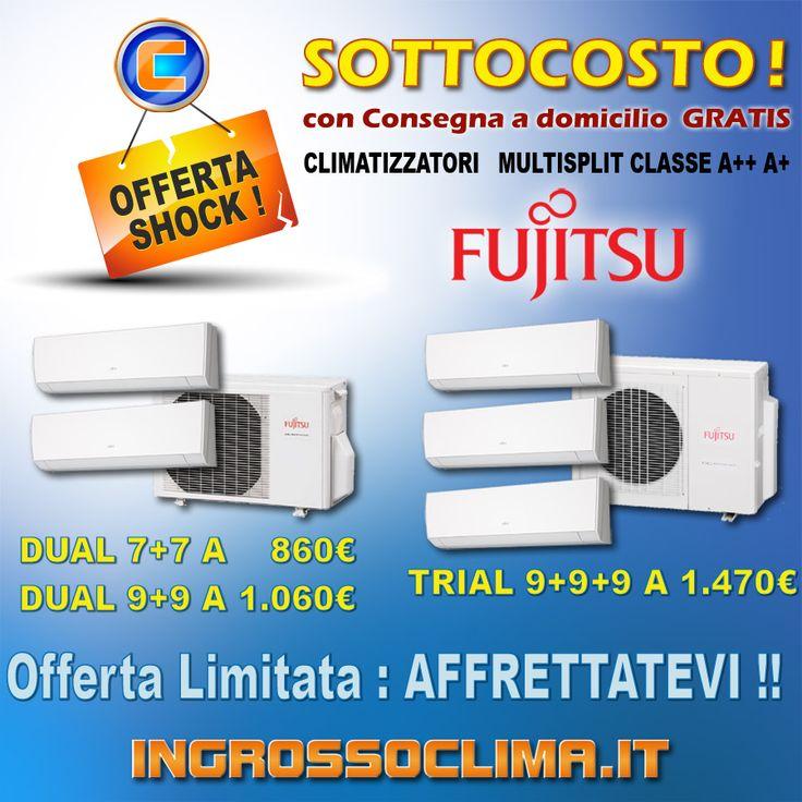 Offerta Shock Multisplit Fujitsu Classe A++ SOTTOCOSTO + SPEDIZIONE GRATIS Dual  7+7   a   860 € Fujitsu 14000 BTU AOYG14LCA2 con 2 unità interne ASYG07LM da 7000 BTU   Dual  9+9   a 1.060 € Fujitsu 18000 BTU AOYG18LCA2 con 2 unità interne ASYG09LM da 9000 BTU   Trial 9+9+9 a 1.470 € Fujitsu 18000 BTU AOYG18LTA3 con 3 unità interne ASYG09LM da 9000 BTU   OFFERTA LIMITATA: affrettati!