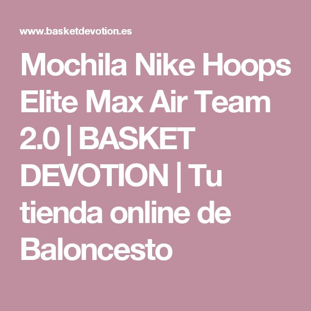 Mochila Nike Hoops Elite Max Air Team 2.0 | BASKET DEVOTION | Tu tienda online de Baloncesto