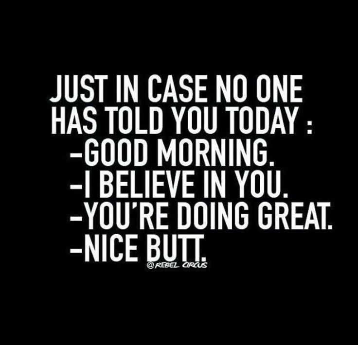 Just in case no one has told you today: