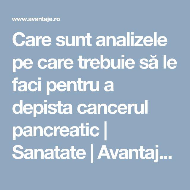Care sunt analizele pe care trebuie să le faci pentru a depista cancerul pancreatic | Sanatate | Avantaje.ro - De 20 de ani pretuieste femei ca tine