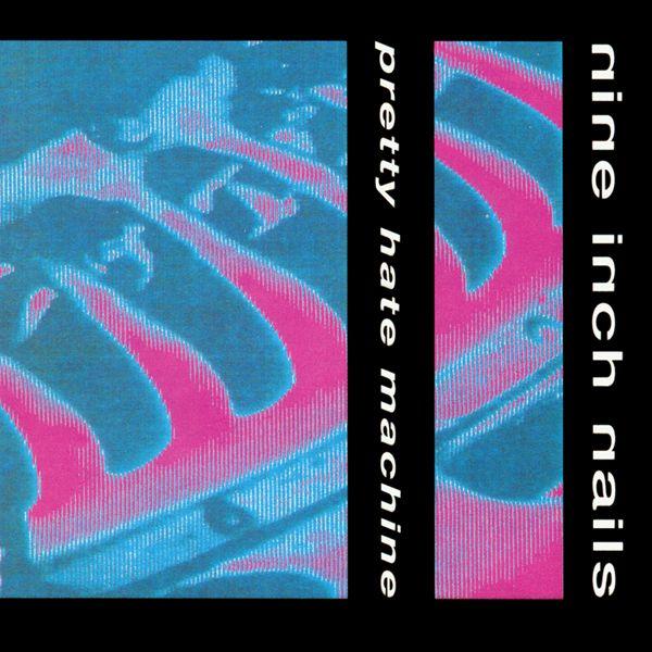 Nine Inch Nails - Pretty Hate Machine (1989)