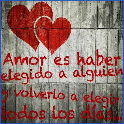 #Amor es haber elegido a alguien y volverlo a elegir todos los días..
