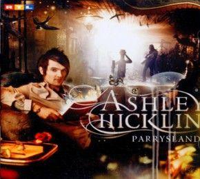 """Ashley Hicklin – """"Parrysland""""  - CD-Tipp - Ashley Hicklins Album """"Parrysland"""" steht ab sofort in den deutschen Plattenläden."""