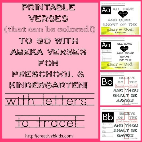 Printables that go with ABeka's curriculum for Preschool and Kindergarten verses.  They can be colored and letters can be traced.