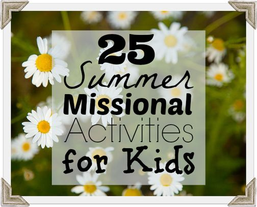25 Summer Missional Activities for Kids // perfect for our #monthlymissions